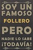 SOY UN FAMOSO FOLLERO PERO NADIE LO SABE ¡TODAVÍA!: piel diario ,cuaderno regalo, cumpleaños original, color marrón, 120 paginas, formato a5