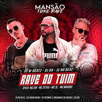 Rave do Tuim (feat. Mc Gw, MC Teteu, MC 3L, MC Madan, GP DA ZL, DJ Douglinhas, DJ Ery, Megabaile Do Areias & MANSÃO FUNK RAVE) (Mansão Funk Rave)