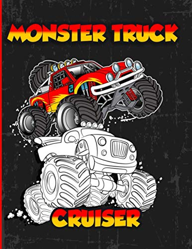 Monster Truck Cruiser: A Coloring and Activity Book For Kids With, Dot to Dot, Mazes Puzzles, and More for Ages 4-8 | 35 Awesome Big Foot Vehicles Designs!