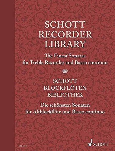 Schott Recorder Library: The Finest Sonatas for Treble Recorder and Basso continuo. Alt-Blockflöte und Basso continuo. Partitur und Stimme.: The ... Partitur und Stimme. (Schott Library Series)