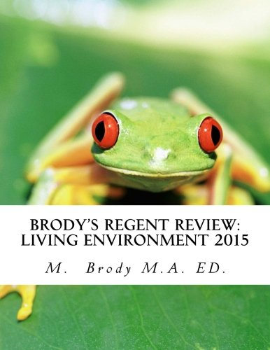 Brodys Regent Review Living Environment 2015 Regents Review In Less Than 100 Pages Brodys Regents Review
