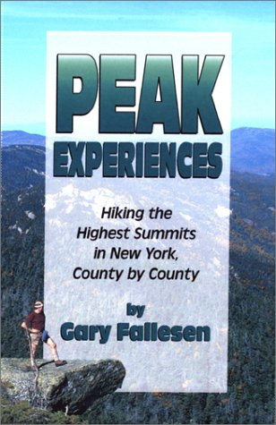 Peak Experiences à Hiking The Highest Summits Of New York, County By County: Hiking The Highest Summits In New York, Count...
