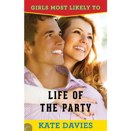 Life of the Party     Girls Most Likely to... Book 3              By:                                                                                                                                 Kate Davies                               Narrated by:                                                                                                                                 Ella LaRue                      Length: 2 hrs and 21 mins     7 ratings     Overall 4.4