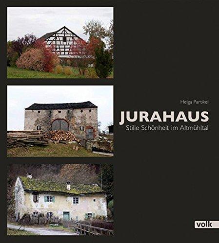 Jurahaus. Stille Schönheit im Altmühltal