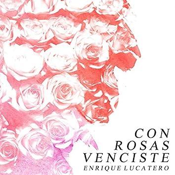 Con Rosas Venciste