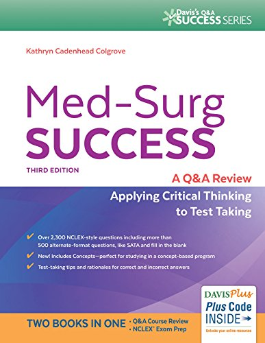 Med-Surg Success: A Q&A Review Applying Critical Thinking to Test Taking (Davis's Q&A Success)