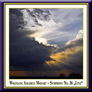"Mozart: Symphony No. 36 in C Major, K. 425, ""Linz"""
