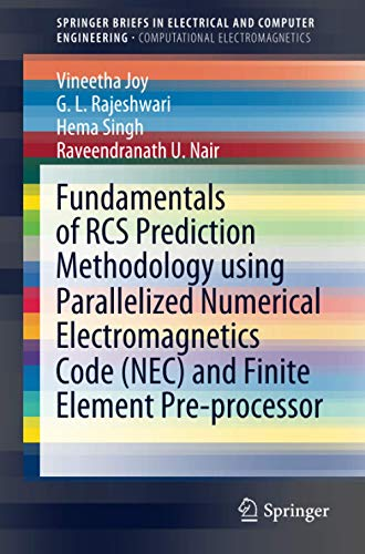 Fundamentals of RCS Prediction Methodology using Parallelized Numerical Electromagnetics Code (NEC) and Finite Element Pre-processor (SpringerBriefs in Electrical and Computer Engineering)