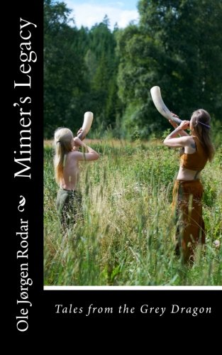 Book: Mimer's Legacy (Tales from the Grey Dragon Book 1) by Ole Jørgen Rodar