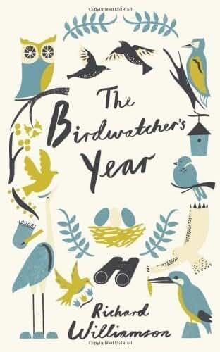 The Birdwatcher's Year by Richard Williamson (2013-08-01)
