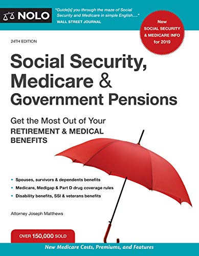 Compare Textbook Prices for Social Security, Medicare and Government Pensions: Get the Most Out of Your Retirement and Medical Benefits Social Security, Medicare & Government Pensions Twenty Fourth Edition ISBN 9781413325874 by Matthews Attorney, Joseph