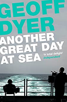 Another Great Day at Sea by [Geoff Dyer]