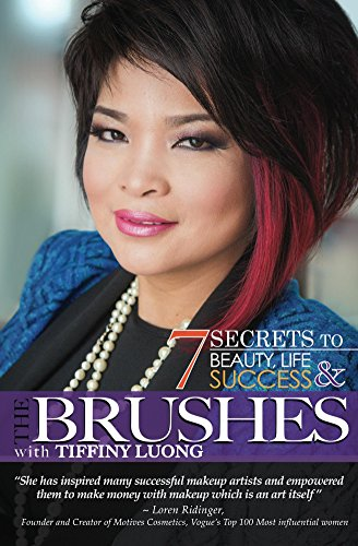 The Brushes: Beauty Life & Success 7 Secrets To A Successful Life (English Edition)