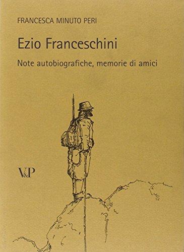 Ezio Franceschini Note Autobiografiche Memorie Di Amici