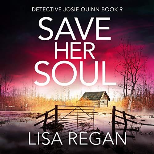 Save Her Soul: Detective Josie Quinn, Book 9