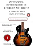 100 Ejercicios Imprescindibles de LECTURA MElÓDICA a primera vista para GUITARRA: LIBRO 1 (con enlace de descarga de audios) (Colección - Lectura Melódica)