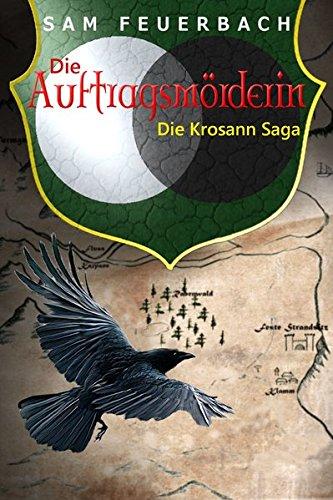Die Auftragsmörderin: Die Krosann Saga - Band 1/6