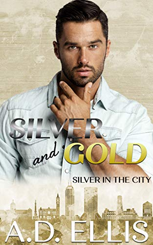 Silver & Gold (Silver in the City Book 2) (English Edition)
