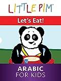 Little Pim - Let's Eat! - Arabic For Kids