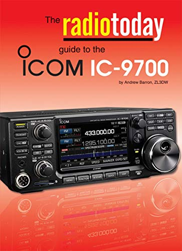 The Radio Today guide to the Icom IC-9700 (Radio Today guides)