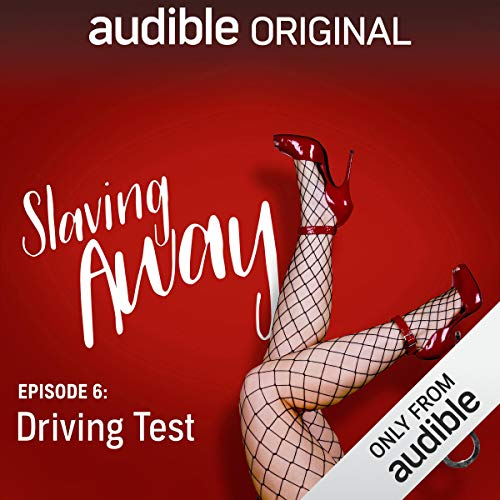 Ep. 6: Driving Test (Slaving Away Series 1) cover art