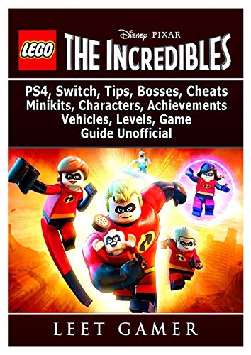 Lego The Incredibles, PS4, Switch, Tips, Bosses, Cheats, Minikits, Characters, Achievements, Vehicles,…