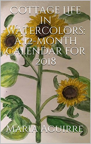 Cottage Life in Watercolors: a 12-month calendar for 2018