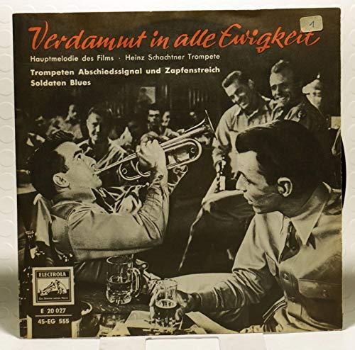 """Schachtner, Heinz / Verdammt in alle Ewigkeit / / Firmen-Loch-Hülle / Electrola # 7 MW 555 / Deutsche Pressung / 7 Zoll Vinyl Single Schallplatte / Hauptmelodie des Films """"From here to eternity"""" / Trompeten-Abschiedssignal und Zapfenstreich / Soldaten-Blues /"""