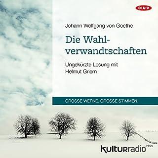 Die Wahlverwandtschaften                   Autor:                                                                                                                                 Johann Wolfgang von Goethe                               Sprecher:                                                                                                                                 Helmut Griem                      Spieldauer: 10 Std. und 2 Min.     6 Bewertungen     Gesamt 4,3