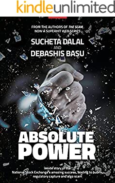 ABSOLUTE POWER - Inside story of the National Stock Exchange's amazing success, leading to hubris, regulatory capture and algo scam.