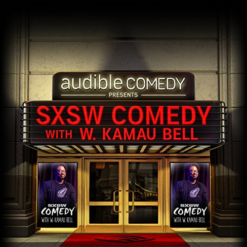 Ep. 4: SXSW Comedy With W. Kamau Bell Part 1 (Audible Comedy Presents) audiobook cover art