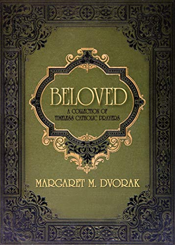 Beloved: A Collection of Timeless Catholic Prayers