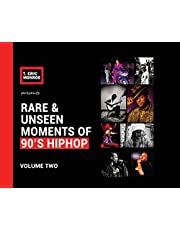 Rare & Unseen Moments of 90's Hiphop: Volume Two