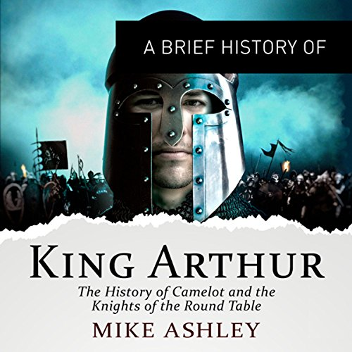 A Brief History of King Arthur  cover art