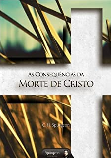 As Consequências da Morte de Cristo