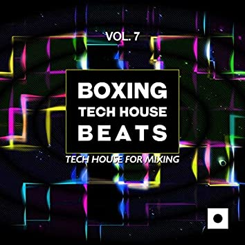Boxing Tech House Beats, Vol. 7 (Tech House For Mixing)