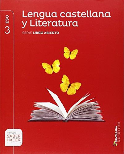 LENGUA CASTELLANA Y LITERATURA LIBRO ABIERTO 3 ESO SABER HACER - 9788490478523