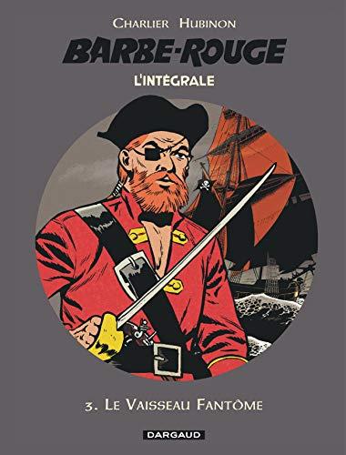 Barbe-Rouge - Intégrales - Tome 3 - Le Vaisseau fantôme