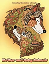 Mother and Baby Animals Coloring Book: Cute Mama and Baby Animals and Pets Coloring Book for Adults, Teens and Kids (Creat...