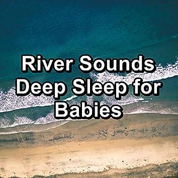 River Sounds Deep Sleep for Babies