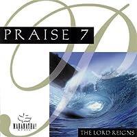 Praise 7: The Lord Reigns! by Maranatha! Singers (1999-05-03)