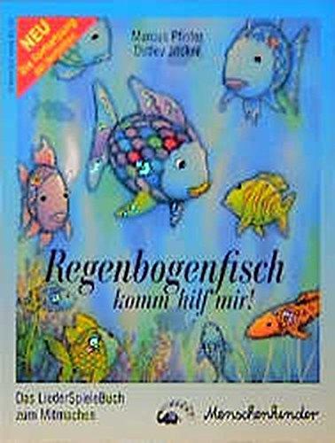 Regenbogenfisch, komm hilf mir! Ein Liederhörspiel. Das Mitmachbuch / Regenbogenfisch, komm hilf mir! Ein Liederhörspiel. Das Mitmachbuch zum Nachspielen der Geschichte.