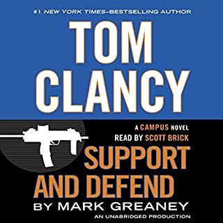 Tom Clancy Support and Defend     A Campus Novel              Written by:                                                                                                                                 Mark Greaney                               Narrated by:                                                                                                                                 Scott Brick                      Length: 14 hrs and 41 mins     10 ratings     Overall 4.5