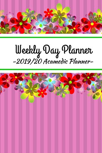 2019-20 Academic Planner: 2019-2020 BEAUTIFUL PINK STRIPED FLORAL FLOWER BOUQUET August 19-Aug 20 Academic Weekly Day Planner for a successful school year for Moms, Dads & Students.