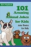 101 Amazing Animal Jokes for Kids: Joke Books for Kids (Animal Joke Books)