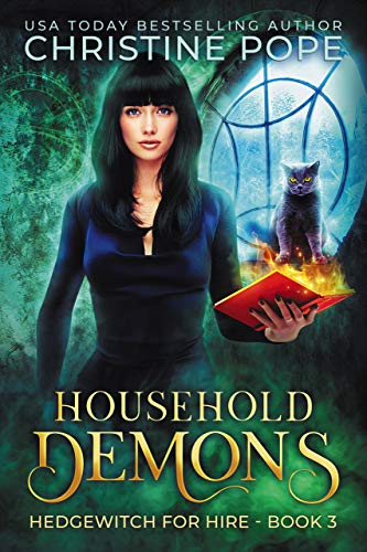 Household Demons: A Witchy Paranormal Cozy Mystery (Hedgewitch for Hire Book 3) by [Christine Pope]