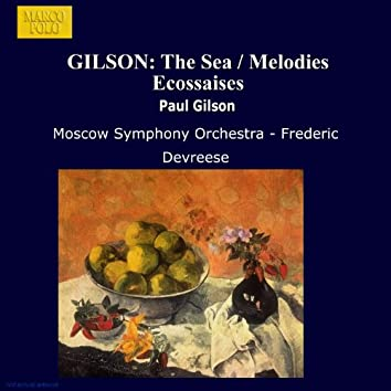 GILSON: The Sea / Melodies Ecossaises