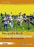 Das große Buch der 1000 Spiele: Für Freizeiten, Kinder- und Jugendarbeit (Große Werkbücher)