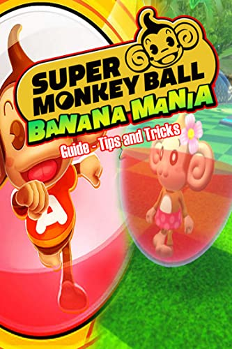 Super Monkey Ball Banana Mania: Guide – Tips and Tricks: (Nintendo Switch) (English Edition)