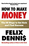How to Make Money - The 88 Steps to Get Rich and Find Success
